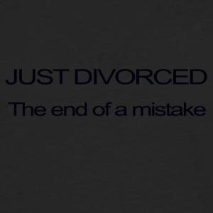 JUST DIVORCED, THE END OF A MISTAKE - Men's Premium Longsleeve Shirt