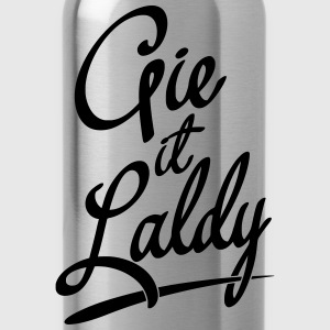 Gie It Laldy, Glasgow Dialect Hoodies & Sweatshirts - Water Bottle