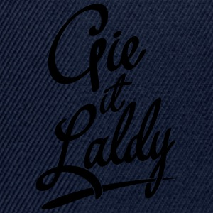 Gie It Laldy, Glasgow Dialect Hoodies & Sweatshirts - Snapback Cap