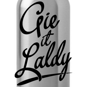 Gie It Laldy, Glasgow Dialect T-Shirts - Water Bottle