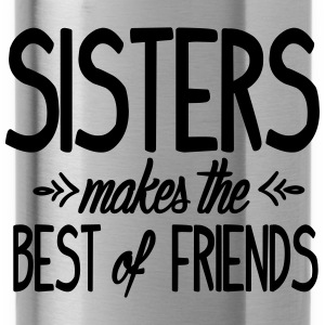Sisters makes the best of friends T-shirts - Drikkeflaske