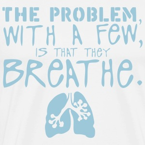 problem few breathe quote lung  Aprons - Men's Premium T-Shirt
