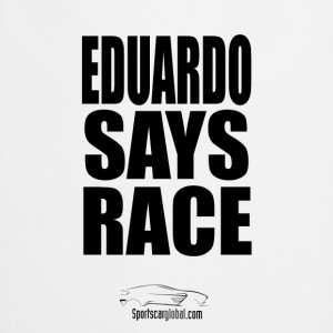 Eduardo Says Race - Cooking Apron