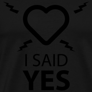I SAID YES ... Sports wear - Men's Premium T-Shirt