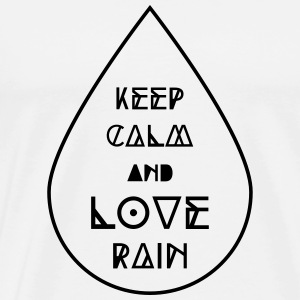 keep calm and love rain Regentropfen Regen Wetter Tops - Mannen Premium T-shirt