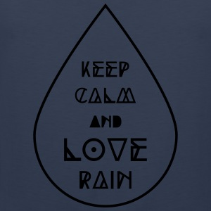 keep calm and love rain Regentropfen Regen Wetter T-Shirts - Männer Premium Tank Top