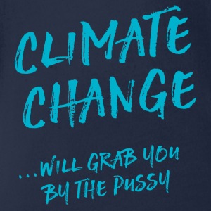 Climate change will grab you by the pussy Long Sleeve Shirts - Organic Short-sleeved Baby Bodysuit