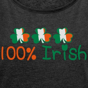 ♥ټ☘I'm 100% Irish-Irish Power Bella Top☘ټ - Women's T-shirt with rolled up sleeves
