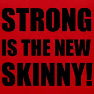 Strong is the new skinny T-Shirts - Men's Premium Tank Top