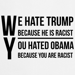 We hate trump because he is racist T-skjorter - Kokkeforkle