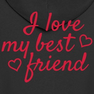 I love my best friend Hoodies & Sweatshirts - Men's Premium Hooded Jacket