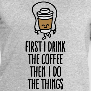 First I drink the coffee then I do the things T-Shirts - Men's Sweatshirt by Stanley & Stella