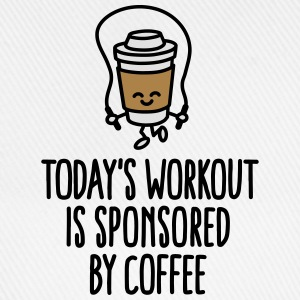 Today's workout is sponsored by coffee T-Shirts - Baseball Cap