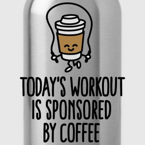 Today's workout is sponsored by coffee T-Shirts - Water Bottle