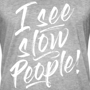I SEE SLOW PEOPLE Hoodies & Sweatshirts - Men's Vintage T-Shirt
