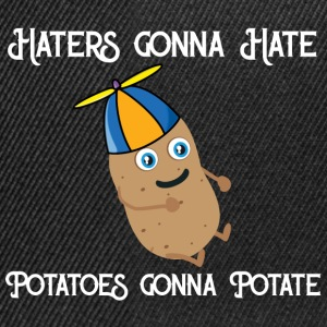 Haters gonna Hate Potatoes gonna potate Shirts - Snapback Cap