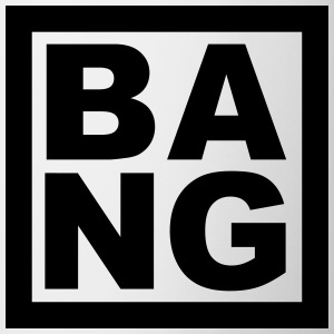 BANG T-Shirts - Tasse