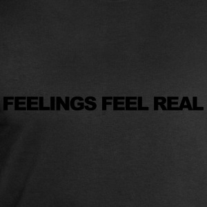 Feelings feel real T-Shirts - Men's Sweatshirt by Stanley & Stella