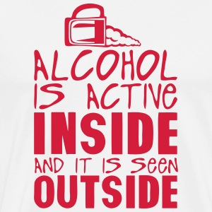alcohol active inside seen outside  Hoodies & Sweatshirts - Men's Premium T-Shirt