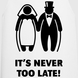 It's Never Too Late! (Mature Couple / Wedding) T-Shirts - Cooking Apron
