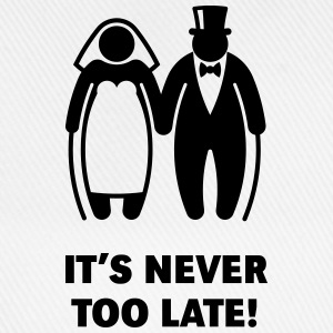 It's Never Too Late! (Mature Couple / Wedding) T-Shirts - Baseball Cap