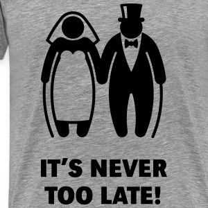 It's Never Too Late! (Mature Couple / Wedding) Long sleeve shirts - Men's Premium T-Shirt
