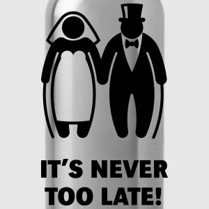 It's Never Too Late! (Mature Couple / Wedding) T-Shirts - Water Bottle