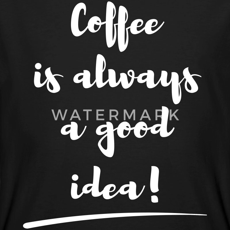 coffee is always a good idea Spruch statement T-shirts - Ekologisk T-shirt herr