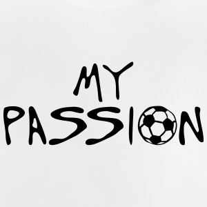 soccer football my passion Zitat sport T-Shirts - Baby T-Shirt