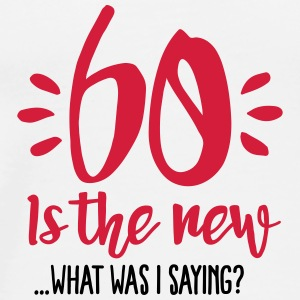 60 is the new ...What was I saying? Krus & tilbehør - Herre premium T-shirt