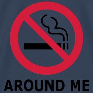 No Smoking Around Me! Pullover & Hoodies - Männer Premium T-Shirt