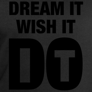 Dream It - Wish It - Do It Camisetas - Sudadera hombre de Stanley & Stella