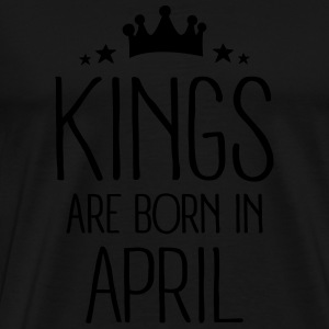 Kings Are Born In April Sweat-shirts - T-shirt Premium Homme