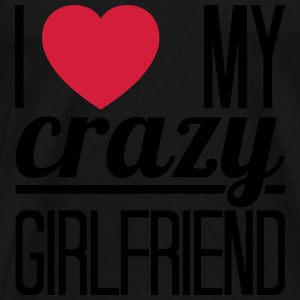 I love my crazy Girlfriend Tops - Männer Premium T-Shirt