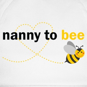 Nanny To Bee T-Shirts - Baseball Cap