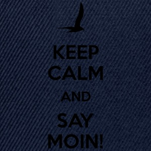 KEEP CALM AND SAY MOIN! T-Shirts - Snapback Cap
