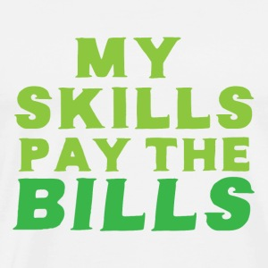 My skills pay the bills Sports wear - Men's Premium T-Shirt