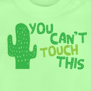 You cant touch this (spiked cactus) Shirts - Baby T-Shirt