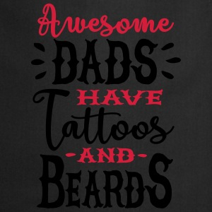 Awesome dads have tattoos and beards 2 clr T-shirts - Keukenschort