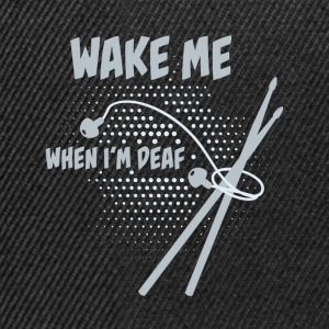 Drummer: Wake me when I'm deaf T-shirts - Snapback Cap