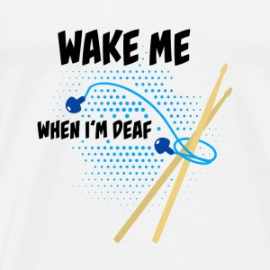 Drummer: Wake me when I'm deaf Baby Long Sleeve Shirts - Men's Premium T-Shirt