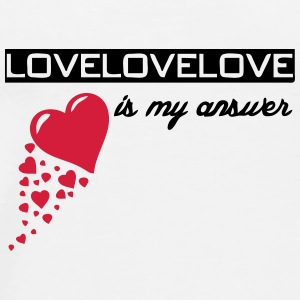 Love is my answer  Mugs & Drinkware - Men's Premium T-Shirt