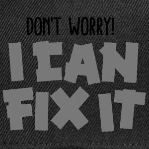 Don't worry! I can fix it - Duct tape T-shirts - Snapback cap