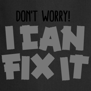 Don't worry! I can fix it - Duct tape T-shirts - Keukenschort