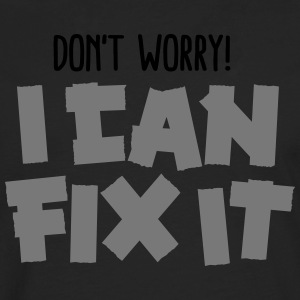 Don't worry! I can fix it - Duct tape T-shirts - Mannen Premium shirt met lange mouwen