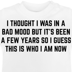 Bad Mood Funny Quote Tee shirts - T-shirt Bébé