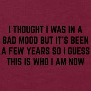 Bad Mood Funny Quote Caps & Hats - Women's Oversize T-Shirt