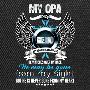 My Opa My Hero My Guardian Angel Watches Over My  T-Shirts - Snapback Cap