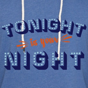Tonight is your night Tee shirts - Sweat-shirt à capuche léger unisexe