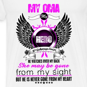 Oma My Hero My Guardian Angel She Watches Over My Tops - Men's Premium T-Shirt